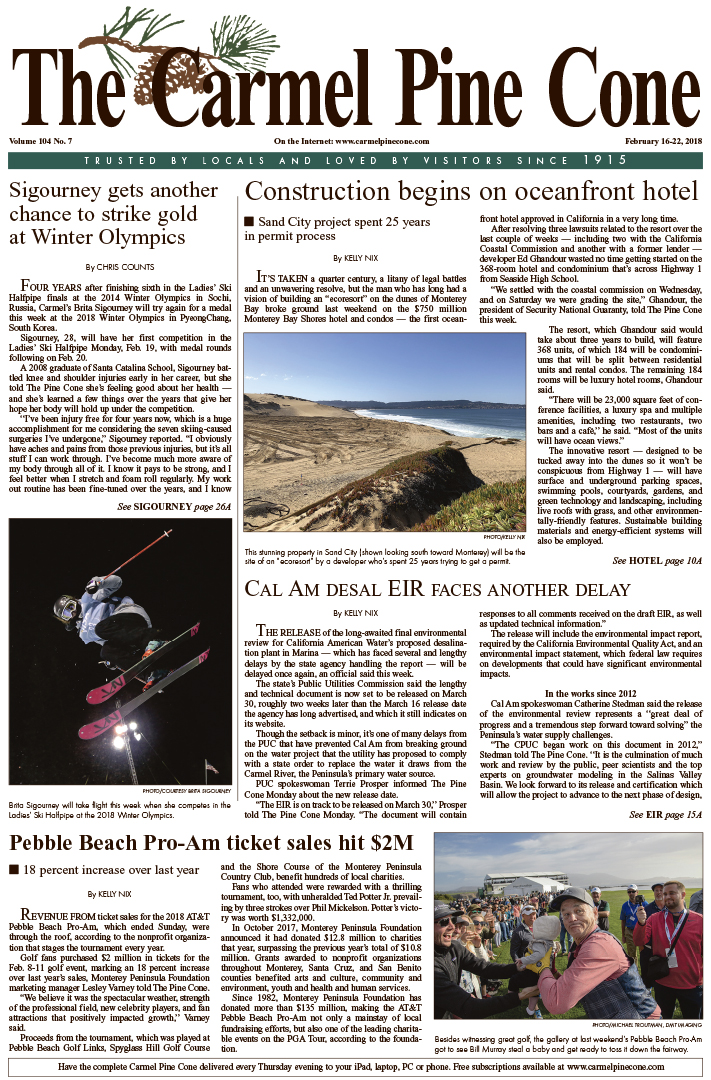 The                 February 16, 2018, front page of The Carmel Pine Cone